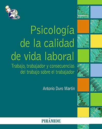 Psicología de la calidad de vida laboral:  Trabajo, trabajador y consecuencias del trabajo sobre el trabajador (Spanish Edition) - Epub + Converted pdf