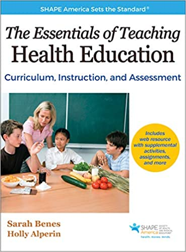 The Essentials of Teaching Health Education: Curriculum, Instruction, and Assessment (SHAPE America set the Standard) - Epub + Converted pdf