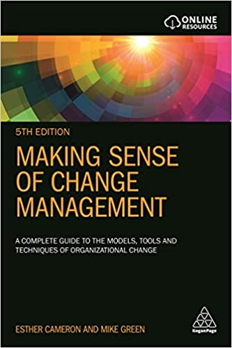 Making Sense of Change Management: A Complete Guide to the Models, Tools and Techniques of Organizational Change (5th Edition) - Original PDF