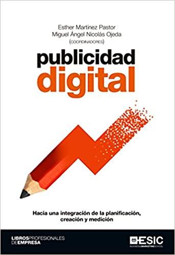 Publicidad digital. Hacia una integración de la planificación, creación y medición (Libros profesionales) (Spanish Edition) - Epub + Converted pdf