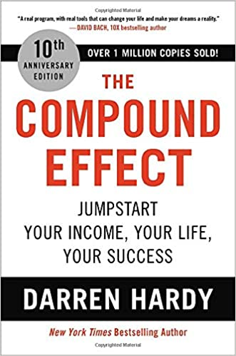 The Compound Effect: Jumpstart Your Income, Your Life, Your Success  - Epub + Converted pdf