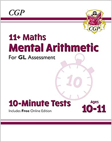 New 11+ GL 10-Minute Tests: Maths Mental Arithmetic - Ages 10-11 (with Online Edition) (CGP 11+ GL) - Original PDF