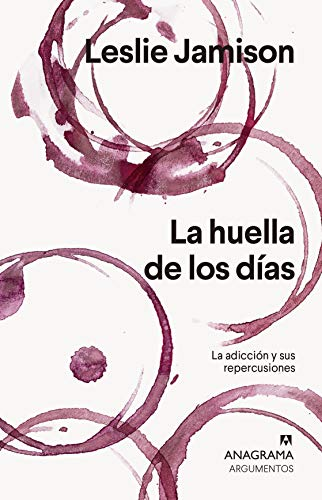 La huella de los días: La adicción y sus repercusiones (Argumentos nº 547) (Spanish Edition) - Epub + Converted pdf