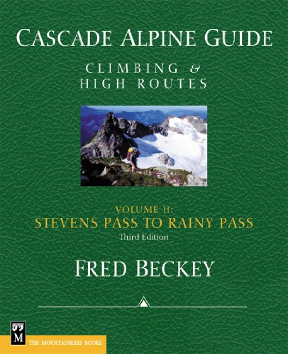 Cascade Alpine Guide, Vol. 2; Stevens Pass to Rainy Pass: Climbing & High Routes, (3rd Edition)  - Epub + Converted pdf