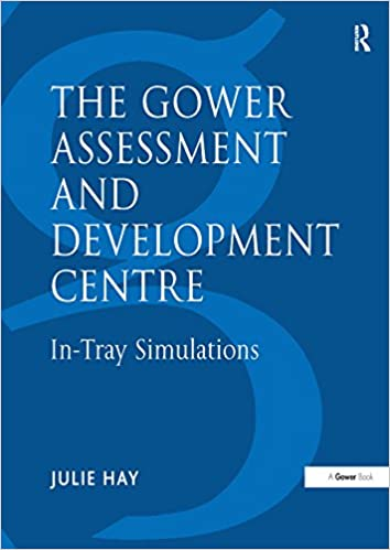 The Gower Assessment and Development Centre: In-Tray Simulations (Gower Assessment & Development Centre) - Original PDF