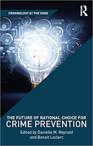 The Future of Rational Choice for Crime Prevention (Criminology at the Edge) - Original PDF