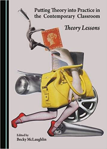 Putting Theory into Practice in the Contemporary Classroom:  Theory Lessons - Original PDF