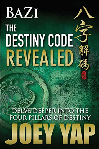 Bazi The Destiny Code Revealed - Delve Deeper into the Four Pillars of Destiny - Epub + Converted pdf
