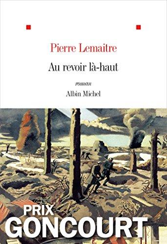 Au revoir là-haut - Prix Goncourt 2013 (French Edition) - Epub + Converted pdf