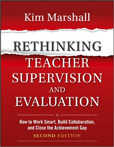 Rethinking Teacher Supervision and Evaluation:  How to Work Smart, Build Collaboration, and Close the Achievement Gap (2nd Edition) [2013] - Original PDF