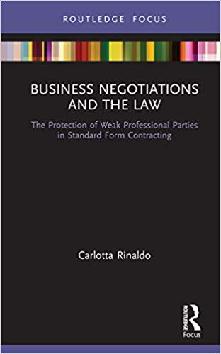 Business Negotiations and the Law: The Protection of Weak Professional Parties in Standard Form Contracting (Young Feltrinelli Prize in the Moral Sciences)