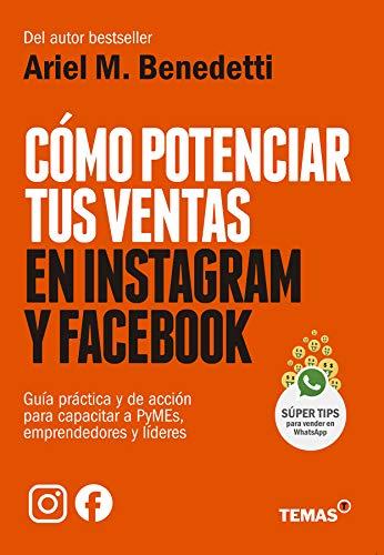 Cómo potenciar tus ventas en Instagram y Facebook. Guía práctica y de acción para capacitar a PyMEs, emprendedores y líderes (Spanish Edition) [2020] - Epub + Converted pdf