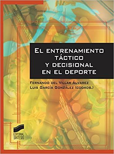 El entrenamiento táctico y decisional en el deporte (Actividad Física y Deporte) (Spanish Edition) - Epub + Converted pdf