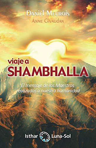 Viaje a Shambhalla: El mensaje de los Maestros realizados a nuestra humanidad (Spanish Edition) - Epub + Converted pdf