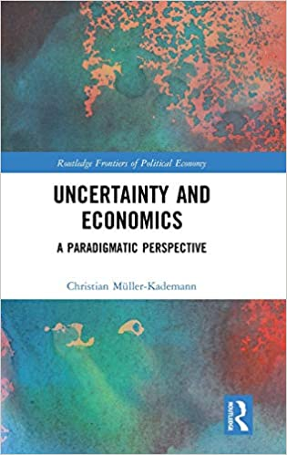 Uncertainty and Economics: A Paradigmatic Perspective (Routledge Frontiers of Political Economy) - Original PDF