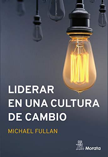 Liderar en una cultura de cambio (Spanish Edition) - Epub + Converted pdf