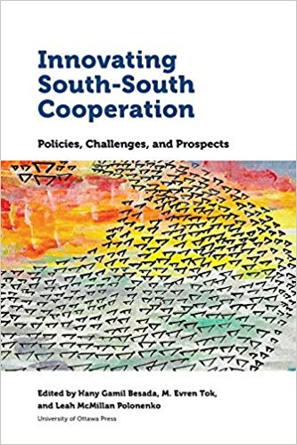 Innovating South-South Cooperation: Policies, Challenges and Prospects (Studies in International Development and Globalization)