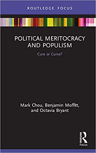 Political Meritocracy and Populism:  Cure or Curse? (Routledge Studies in Anti-Politics and Democratic Crisis) - Original PDF