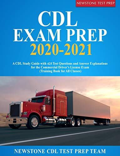 CDL Exam Prep 2020-2021: A CDL Study Guide with 425 Test Questions and Answer Explanations for the Commercial Driver's License Exam[2020] - Epub + Converted pdf