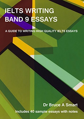 IELTS Writing Band 9 Essays: A guide to writing high quality IELTS Band 9 essays with 40 sample essays and notes. (2nd edition) - Original PDF
