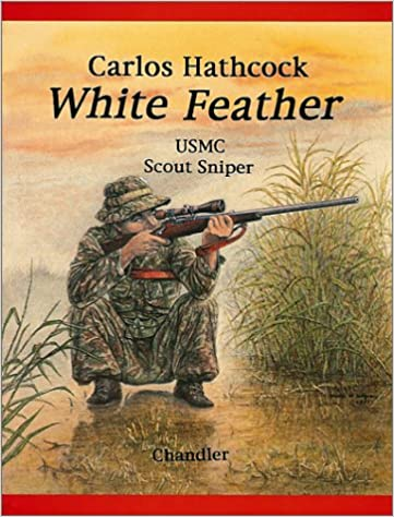 White Feather: Carlos Hathcock, USMC Scout Sniper - Epub + Converted pdf