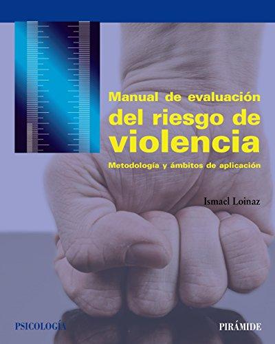 Manual de evaluación del riesgo de violencia: Metodología y ámbitos de aplicación - Original PDF