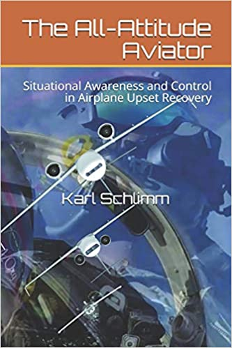 The All-Attitude Aviator: Situational Awareness and Control in Airplane Upset Recovery - Epub + Converted pdf