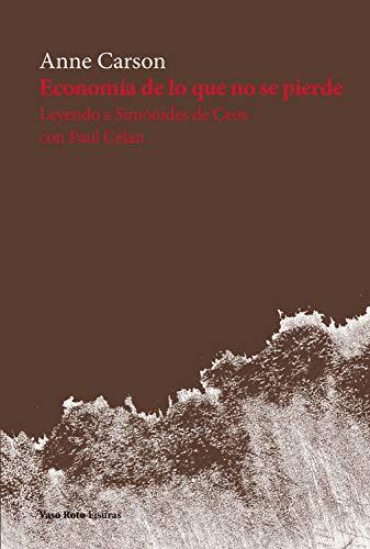 Economía de lo que no se pierde: Leyendo a Simónides de Ceos con Paul Celan (Fisuras nº 13) (Spanish Edition) - Epub + Converted pdf