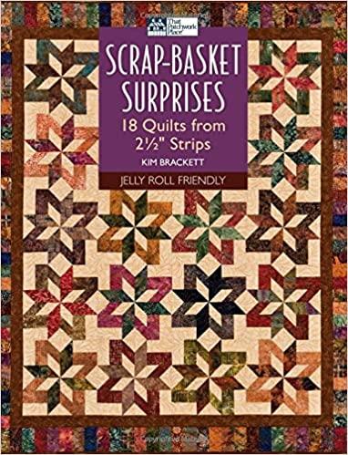 "Scrap-Basket Surprises: 18 Quilts from 2 1/2"" Strips - Epub + Converted pdf"