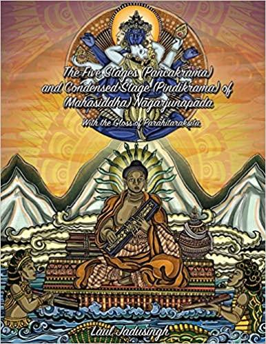 The Five Stages (Pancakrama) and Condensed Stage (Pindikrama) of Nagarjunapada: With the Gloss of Parahitaraksita - Epub + Converted pdf