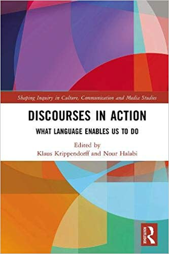Discourses in Action What Language Enables Us to Do (Shaping Inquiry in Culture, Communication and Media Studies)