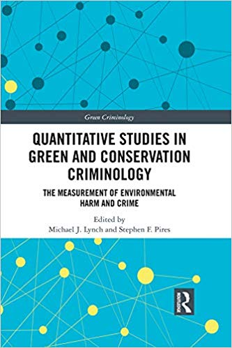 Quantitative Studies in Green and Conservation Criminology: The Measurement of Environmental Harm and Crime (Green Criminology) - Original PDF