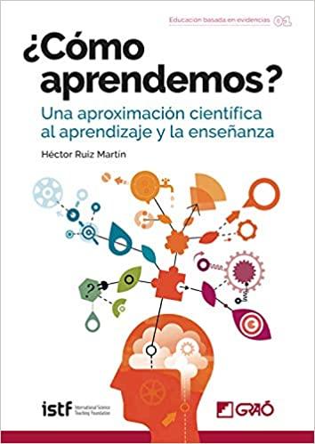 ¿Cómo aprendemos? Una aproximación científica al aprendizaje y la enseñanza (Educación basada en evidencias) (Spanish Edition) [2020] - Epub + Converted pdf