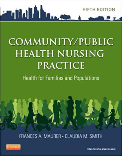 Community/Public Health Nursing Practice Health for Families and Populations (Maurer, Community/ Public Health Nursing Practice) (5th Edition) - Original PDF