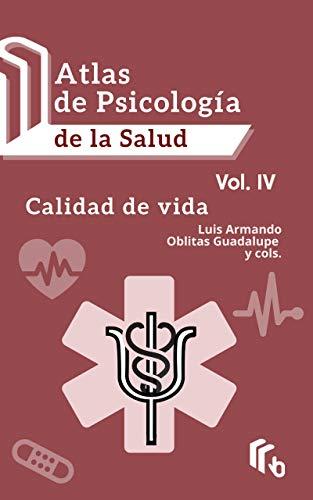 Atlas de Psicología de la Salud Volumen IV: Calidad de vida (Spanish Edition) [2020] - Epub + Converted pdf