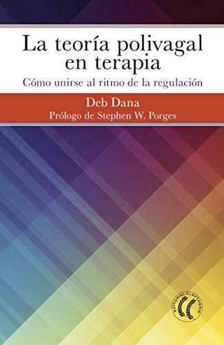 La teoría polivagal en terapia: Cómo unirse al ritmo de la regulación (Spanish Edition) - Epub + Converted pdf