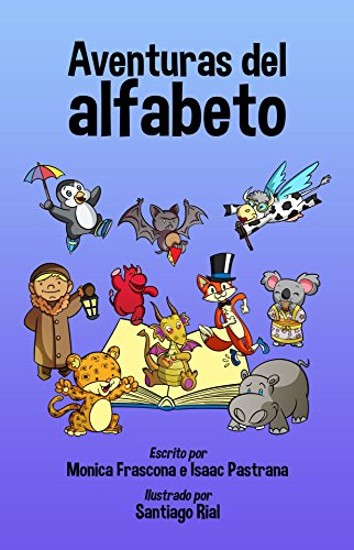 Aventuras Del Alfabeto - ABC Book in Spanish: Libro Abecedario Para Niños (Spanish Edition) - Epub + Converted pdf
