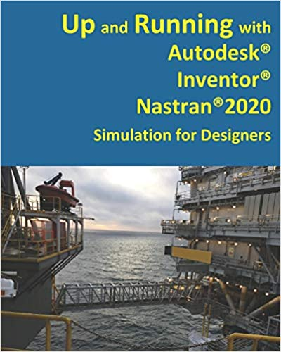 Up and Running with Autodesk Inventor Nastran 2020 - Original PDF
