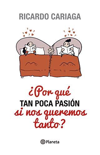 ¿Por qué tan poca pasión si nos queremos tanto? (Fuera de colección) (Spanish Edition) - Epub + Converted pdf