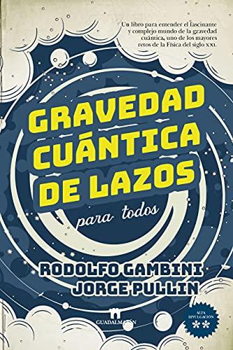 Gravedad cuántica de lazos para todos (Ciencia) (Spanish Edition) - Epub + Converted pdf