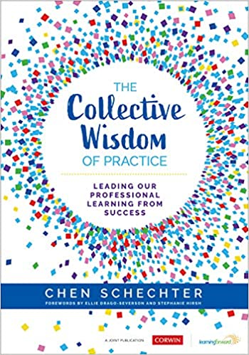 The Collective Wisdom of Practice: Leading Our Professional Learning From Success - Original PDF