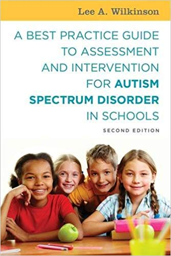 A Best Practice Guide to Assessment and Intervention for Autism Spectrum Disorder in Schools 2nd edition