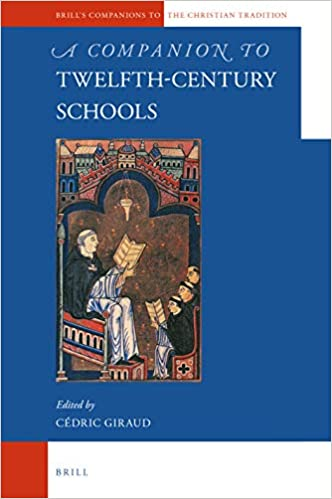 A Companion to Twelfth-Century Schools (Brill's Companions to the Christian Tradition) [2019] - Original PDF