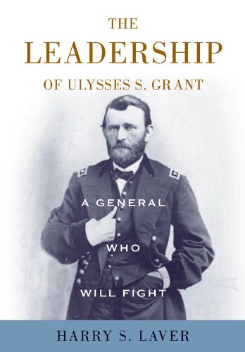 A General Who Will Fight: The Leadership of Ulysses S. Grant - Orginal Pdf