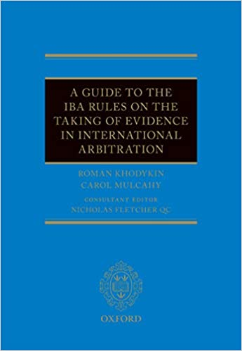 A Guide to the IBA Rules on the Taking of Evidence in International Arbitration - Epub + Converted pdf