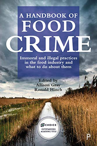 A Handbook of Food Crime:  Immoral and Illegal Practices in the Food Industry and What to Do About Them [2019] - Original PDF