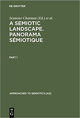 A Semiotic Landscape. Panorama semiotique: Proceedings of the First Congress of the International Association for Semiotic Studies, Milan June