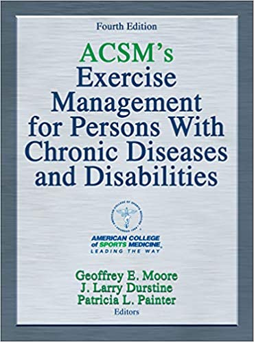 ACSM's Exercise Management for Persons With Chronic Diseases and Disabilities (4th Edition) - Original PDF