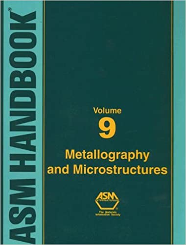 ASM Handbook, Volume 9: Metallography And Microstructures - Pdf