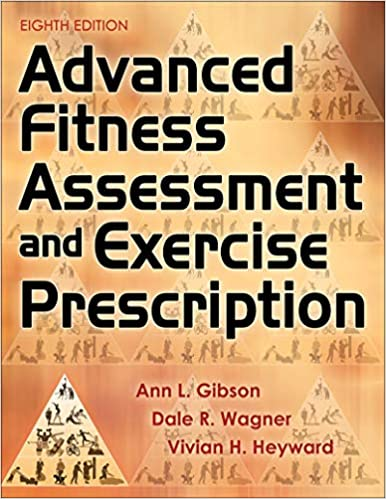 Advanced Fitness Assessment and Exercise Prescription (8th Edition) - Orginal Pdf